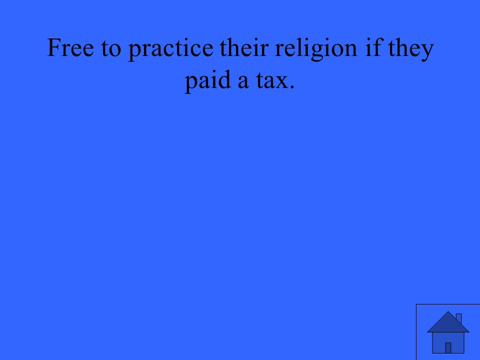Free to practice their religion if they paid a tax.