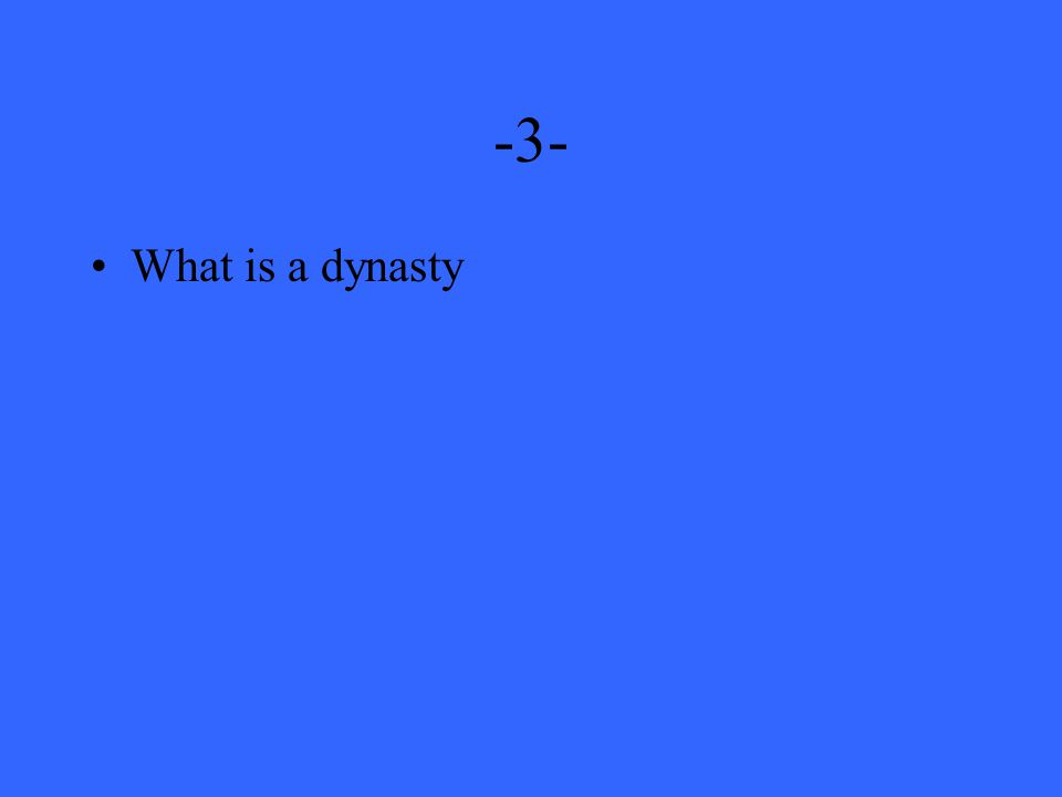 -3- What is a dynasty