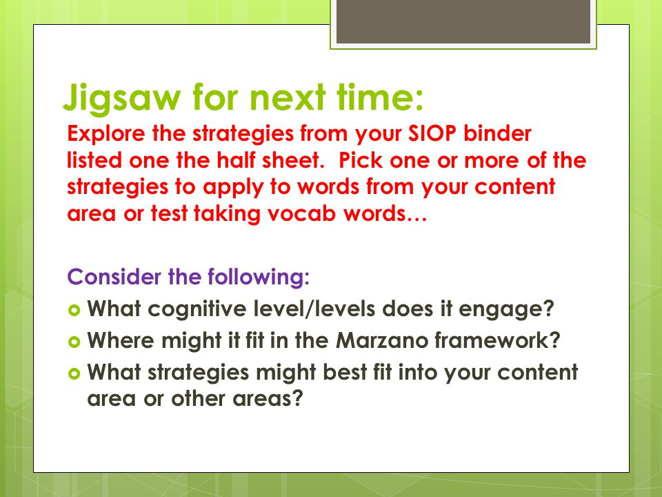 Jigsaw for next time: Explore the strategies from your SIOP binder listed one the half sheet.