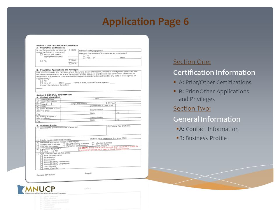Application Page 6 Section One: Certification Information  A: Prior/Other Certifications  B: Prior/Other Applications and Privileges Section Two: General Information  A: Contact Information  B: Business Profile