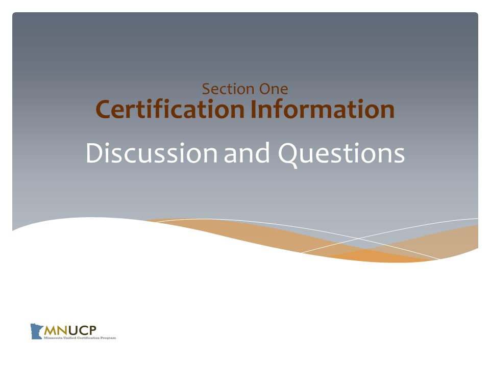 Discussion and Questions Section One Certification Information