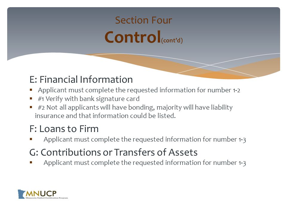 E: Financial Information  Applicant must complete the requested information for number 1-2  #1 Verify with bank signature card  #2 Not all applicants will have bonding, majority will have liability insurance and that information could be listed.