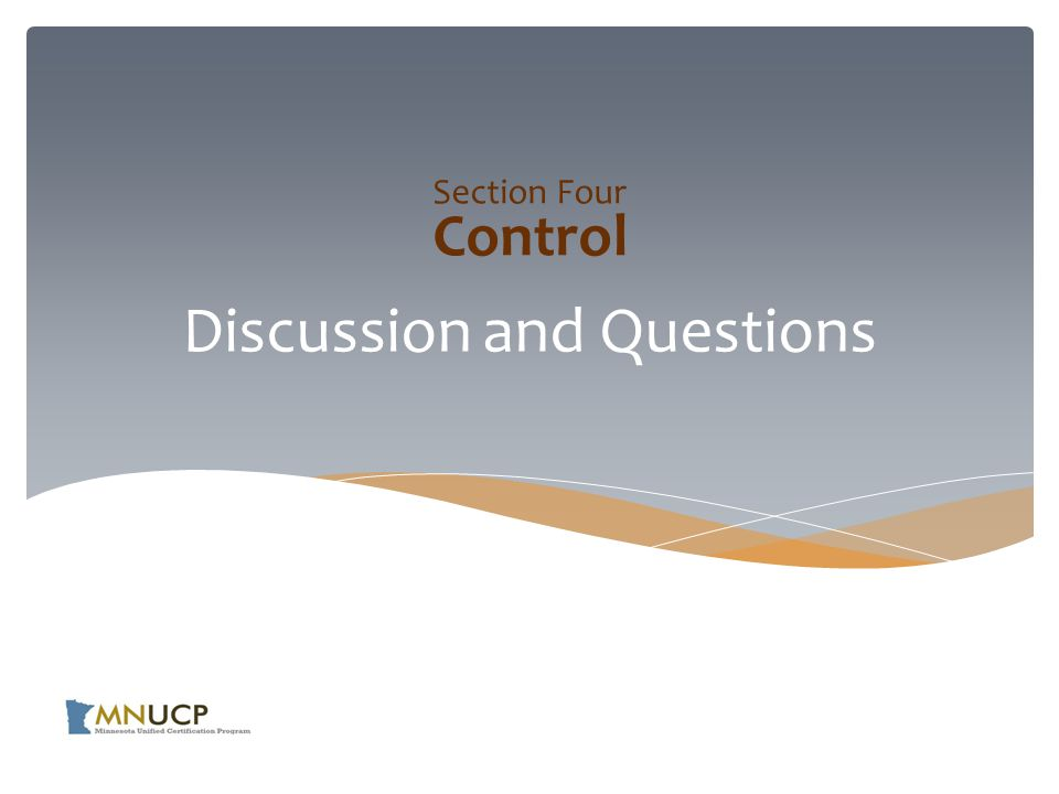 Discussion and Questions Section Four Control
