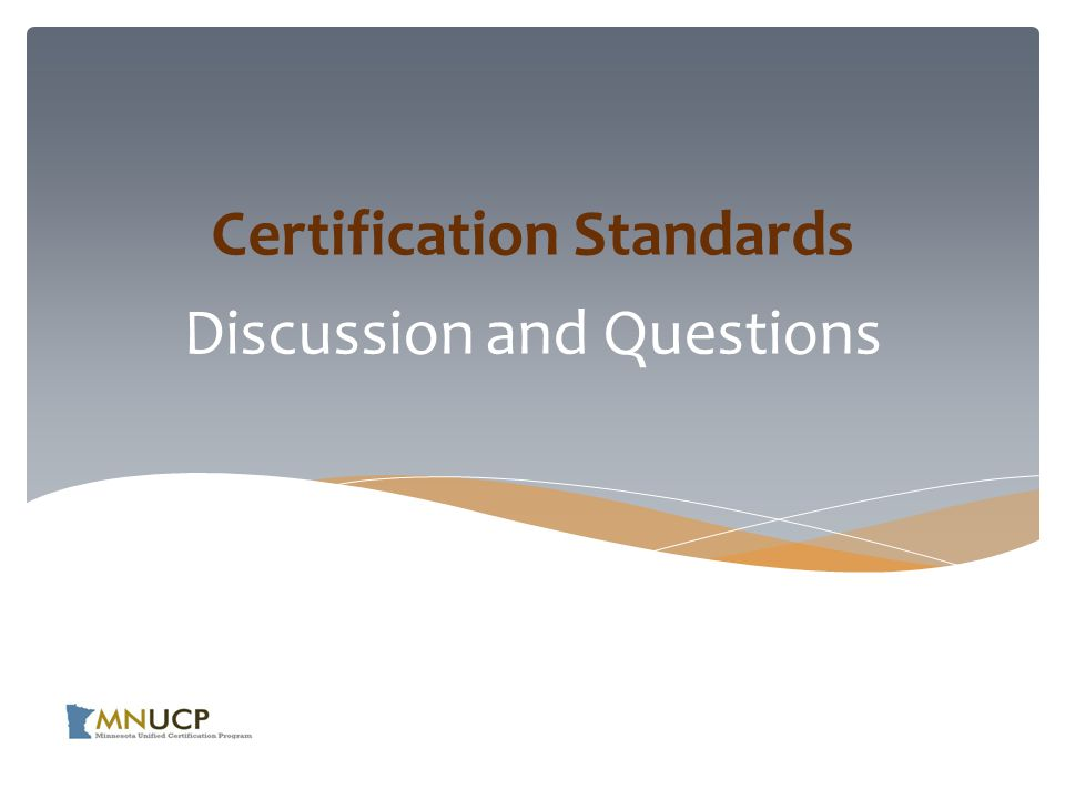 Discussion and Questions Certification Standards