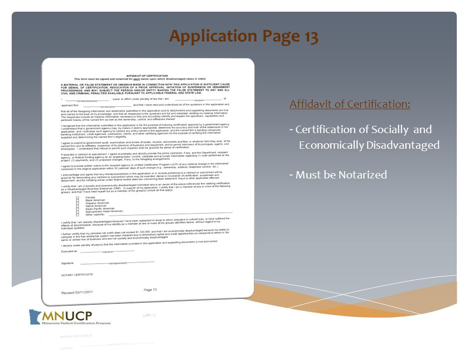 Application Page 13 Affidavit of Certification: - Certification of Socially and Economically Disadvantaged - Must be Notarized