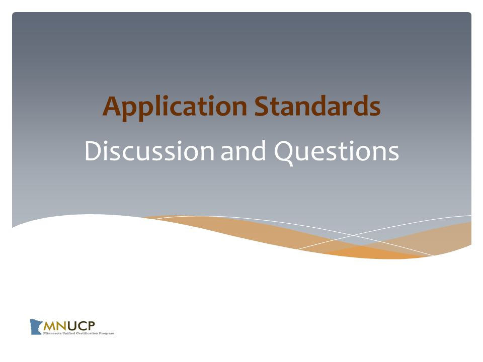 Discussion and Questions Application Standards