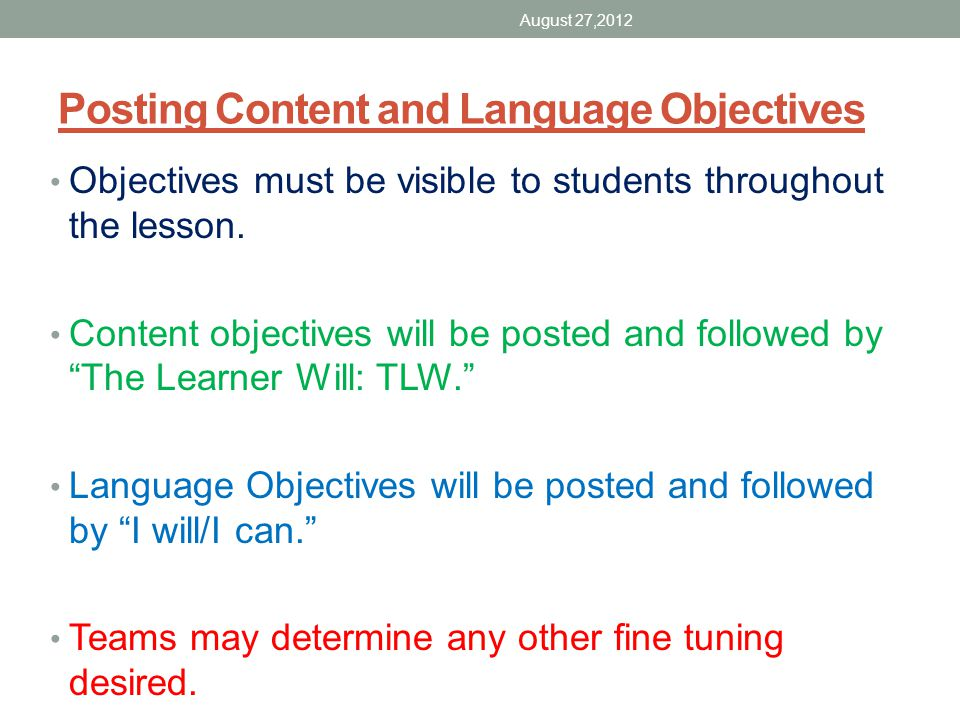 Objectives Content Objective The Learner Will: (TLW) Language Objectives I can/I will