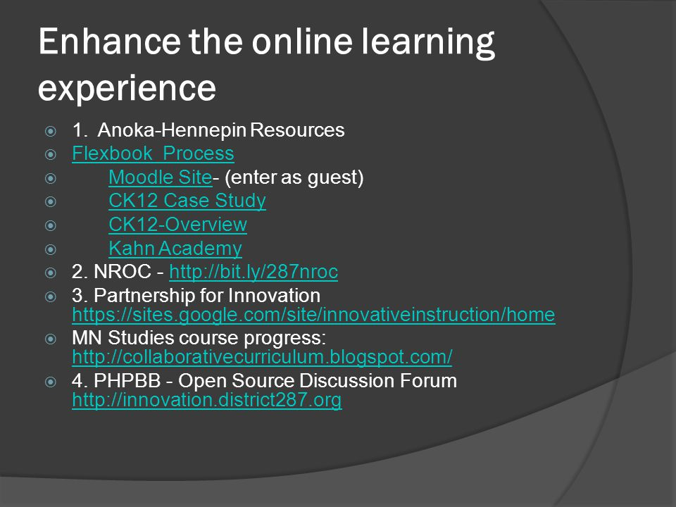 Enhance the online learning experience  1.
