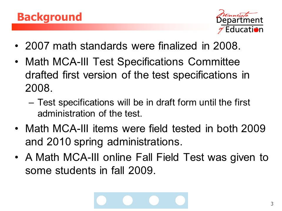 3 Background 2007 math standards were finalized in 2008.
