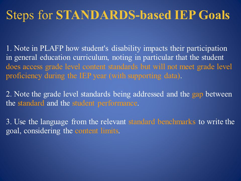 Steps for STANDARDS-based IEP Goals 1.