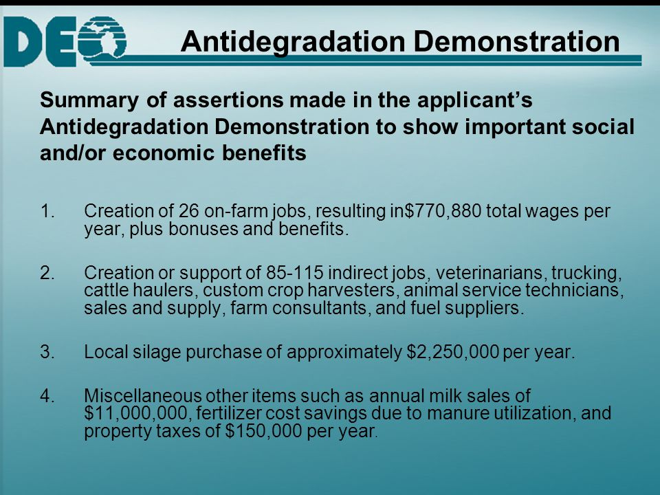 Antidegradation Demonstration Summary of assertions made in the applicant's Antidegradation Demonstration to show important social and/or economic benefits 1.Creation of 26 on-farm jobs, resulting in$770,880 total wages per year, plus bonuses and benefits.