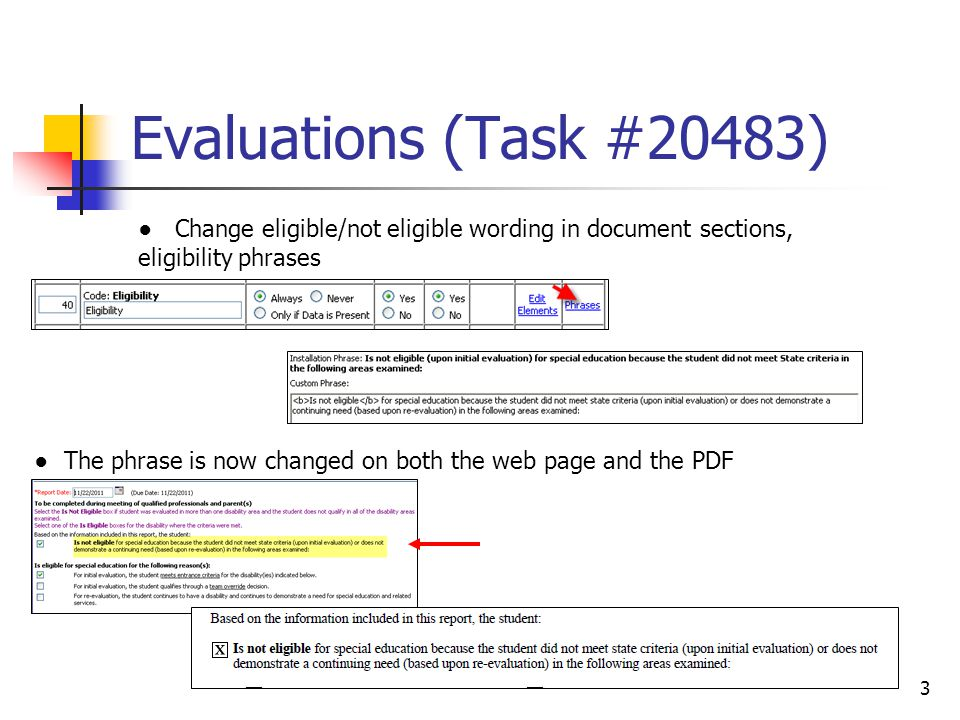 Evaluations (Task #20483) 3 ● Change eligible/not eligible wording in document sections, eligibility phrases ● The phrase is now changed on both the w
