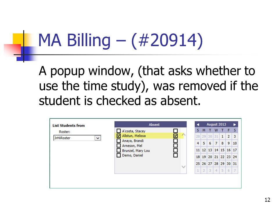 MA Billing – (#20914) A popup window, (that asks whether to use the time study), was removed if the student is checked as absent. 12