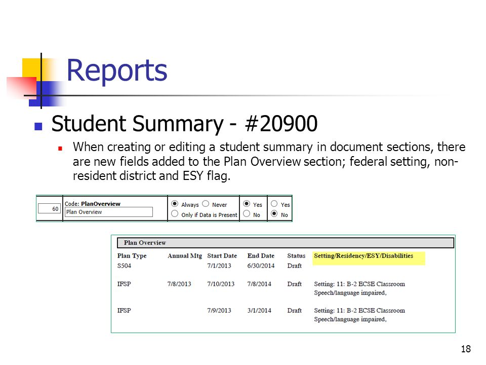 Reports Student Summary - #20900 When creating or editing a student summary in document sections, there are new fields added to the Plan Overview section; federal setting, non- resident district and ESY flag.