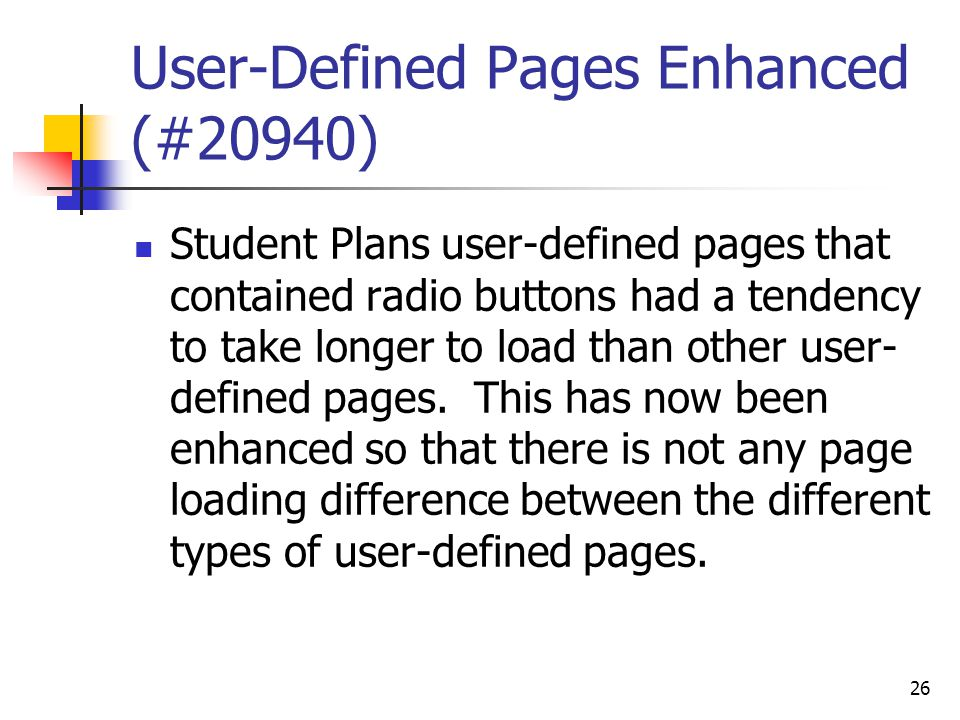 User-Defined Pages Enhanced (#20940) Student Plans user-defined pages that contained radio buttons had a tendency to take longer to load than other us