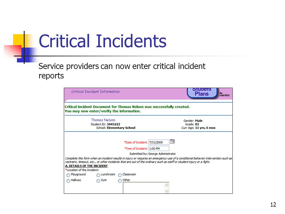 12 Critical Incidents Service providers can now enter critical incident reports