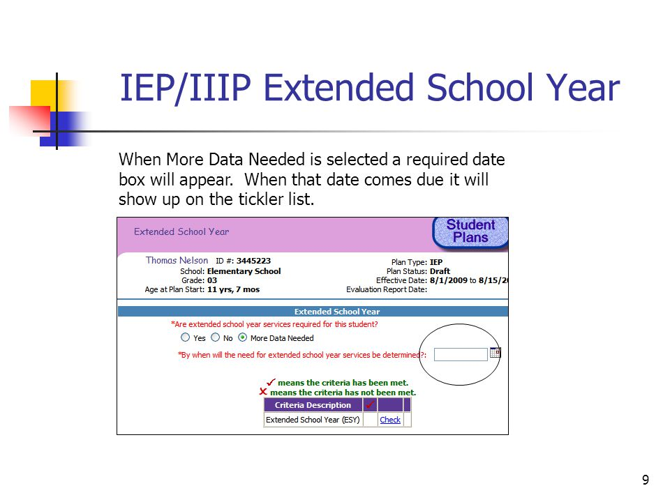 9 IEP/IIIP Extended School Year When More Data Needed is selected a required date box will appear.
