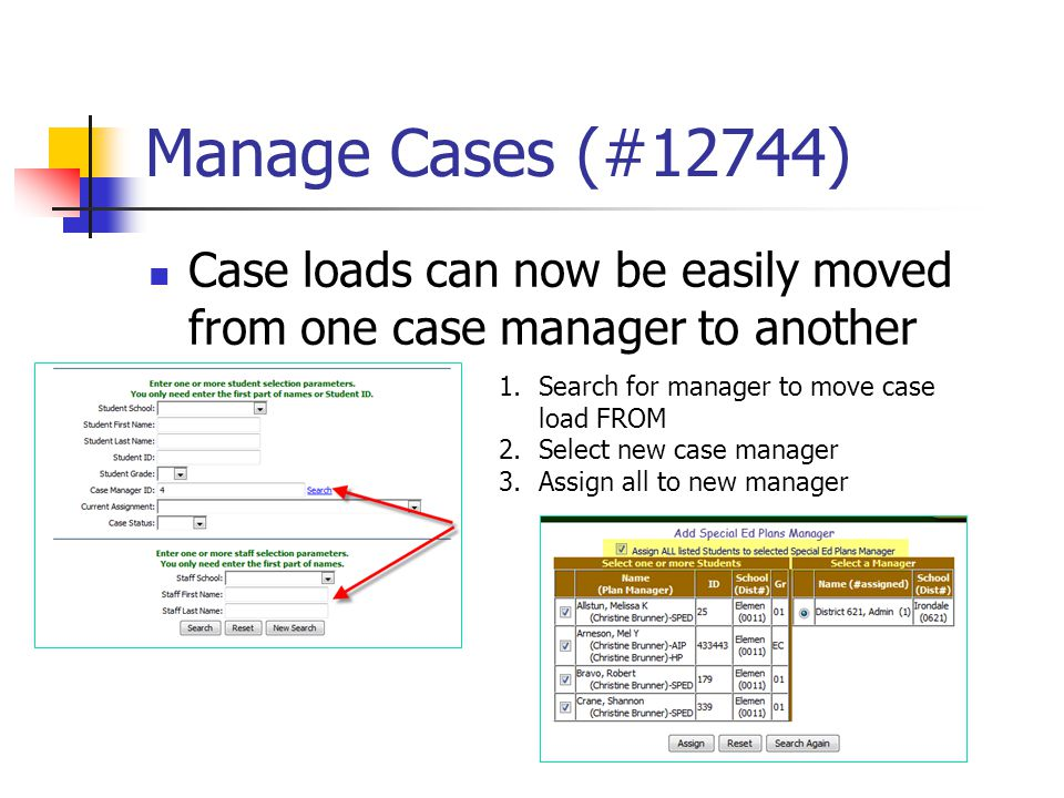 Manage Cases (#12744) Case loads can now be easily moved from one case manager to another 1.Search for manager to move case load FROM 2.Select new cas