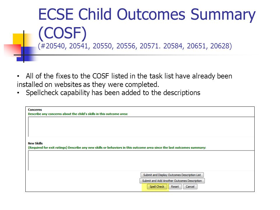 ECSE Child Outcomes Summary (COSF) (#20540, 20541, 20550, 20556, 20571. 20584, 20651, 20628) ▪ All of the fixes to the COSF listed in the task list ha