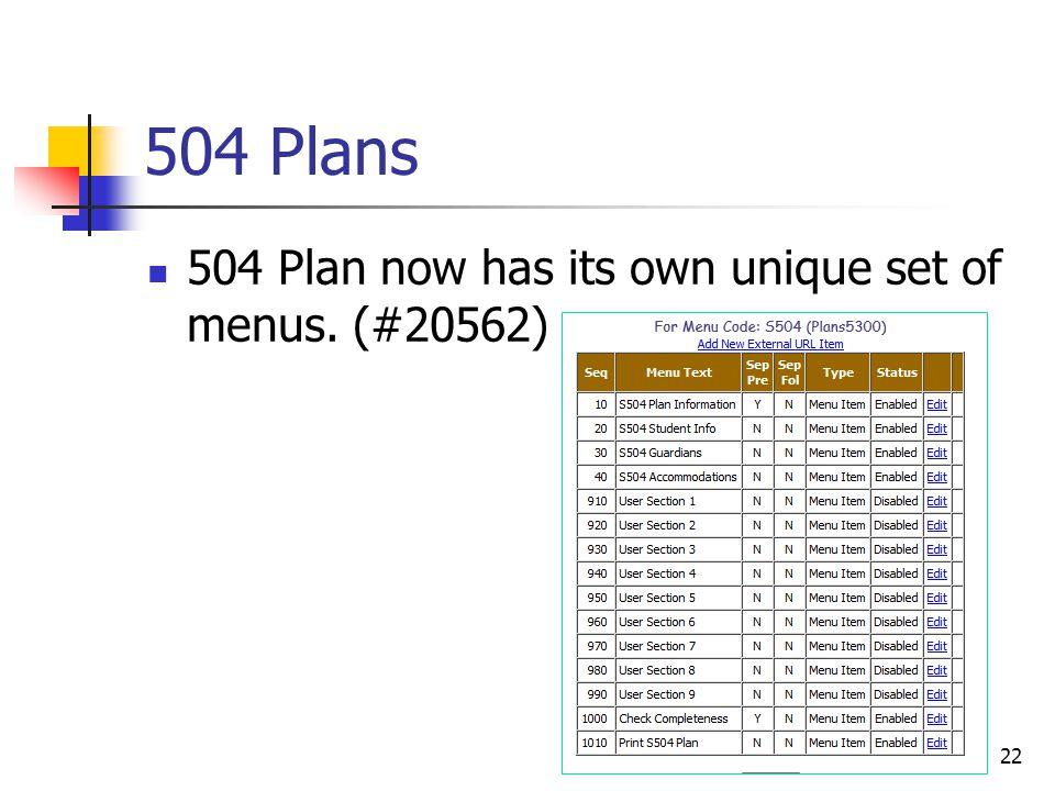 504 Plans 504 Plan now has its own unique set of menus. (#20562) 22