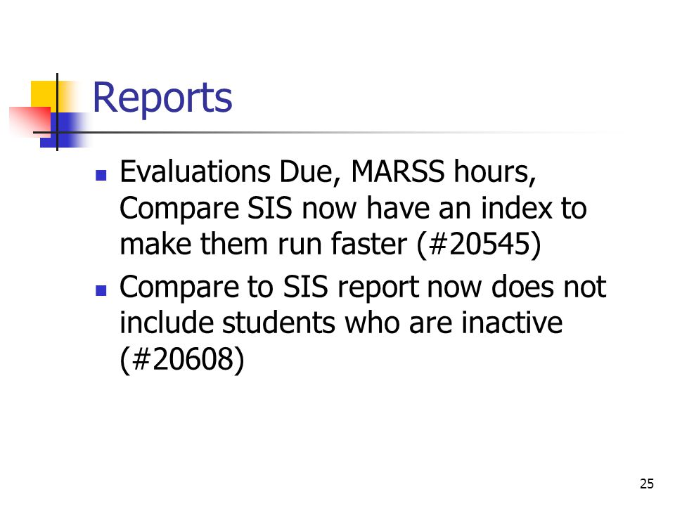 Reports Evaluations Due, MARSS hours, Compare SIS now have an index to make them run faster (#20545) Compare to SIS report now does not include studen