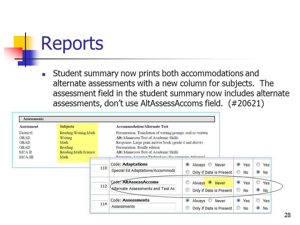 Reports Student summary now prints both accommodations and alternate assessments with a new column for subjects. The assessment field in the student s