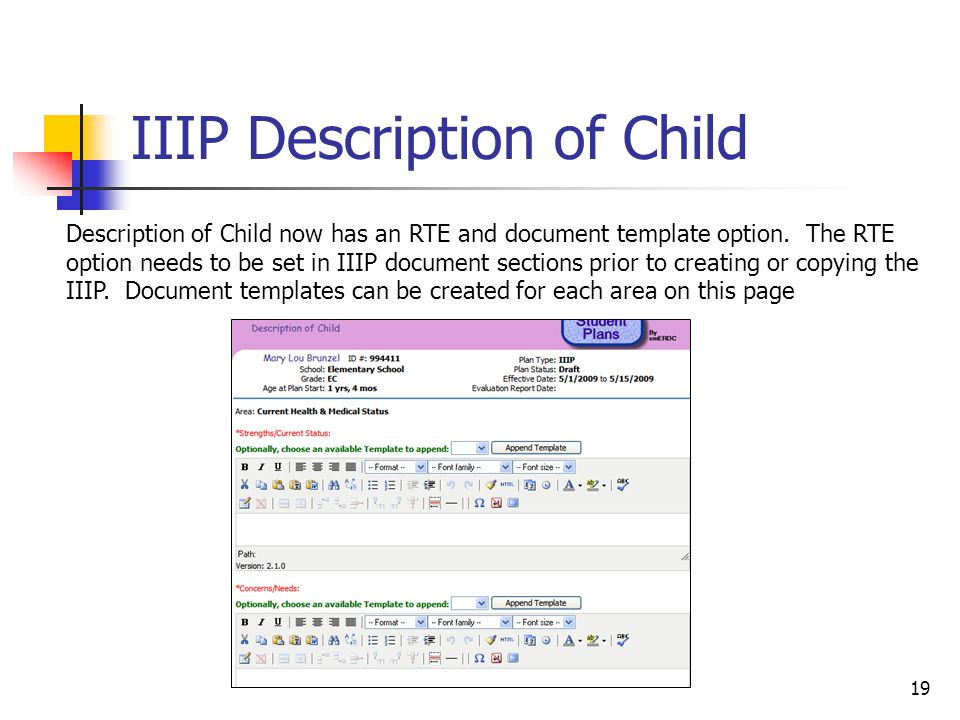 19 IIIP Description of Child Description of Child now has an RTE and document template option. The RTE option needs to be set in IIIP document section