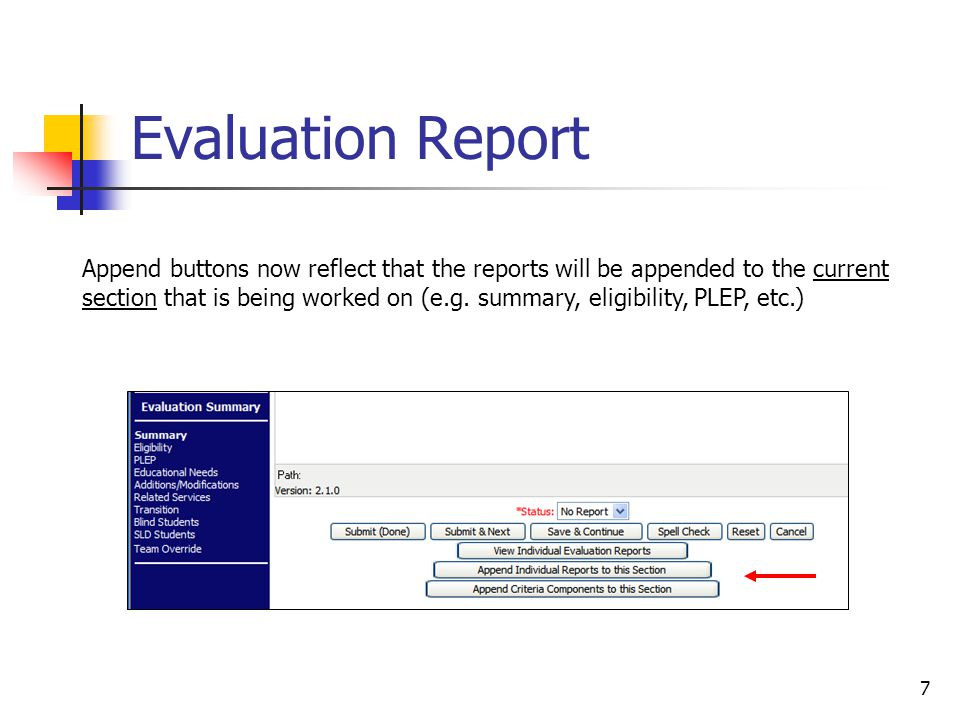 7 Evaluation Report Append buttons now reflect that the reports will be appended to the current section that is being worked on (e.g. summary, eligibi