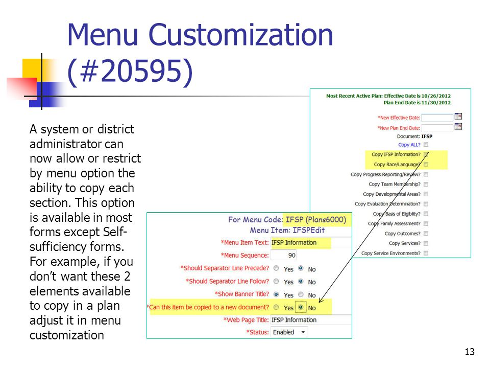 Menu Customization (#20595) 13 A system or district administrator can now allow or restrict by menu option the ability to copy each section. This opti