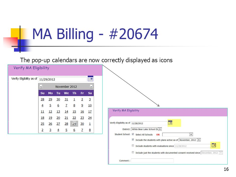 MA Billing - #20674 16 The pop-up calendars are now correctly displayed as icons