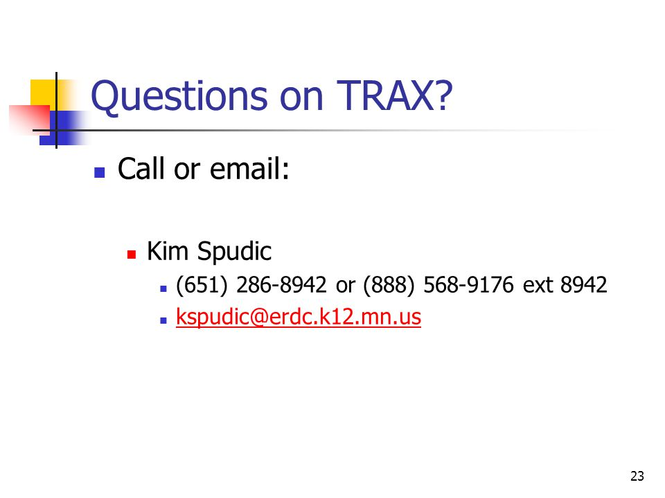 23 Questions on TRAX.