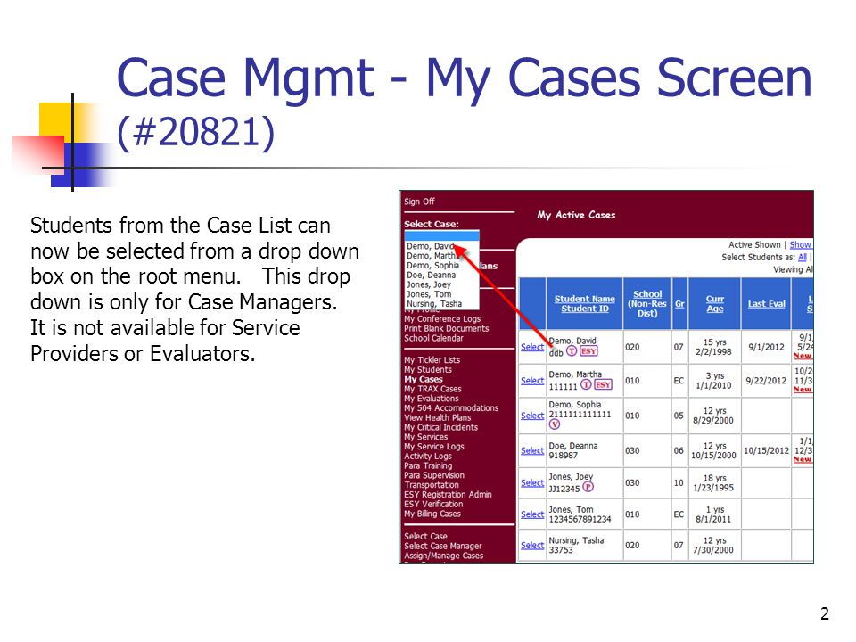 Case Mgmt - My Cases Screen (#20821) 2 Students from the Case List can now be selected from a drop down box on the root menu.