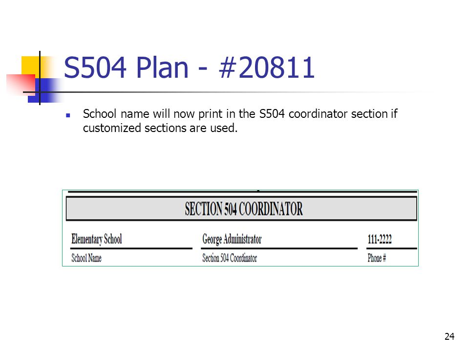 S504 Plan - #20811 School name will now print in the S504 coordinator section if customized sections are used.