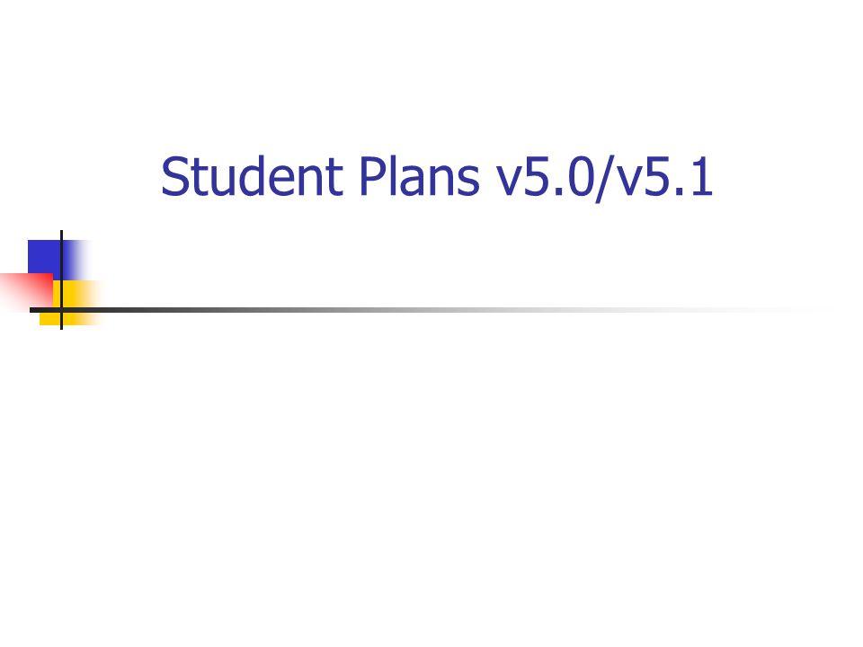 Student Plans v5.0/v5.1