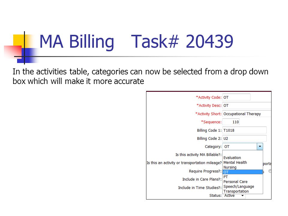 MA Billing Task# 20439 In the activities table, categories can now be selected from a drop down box which will make it more accurate