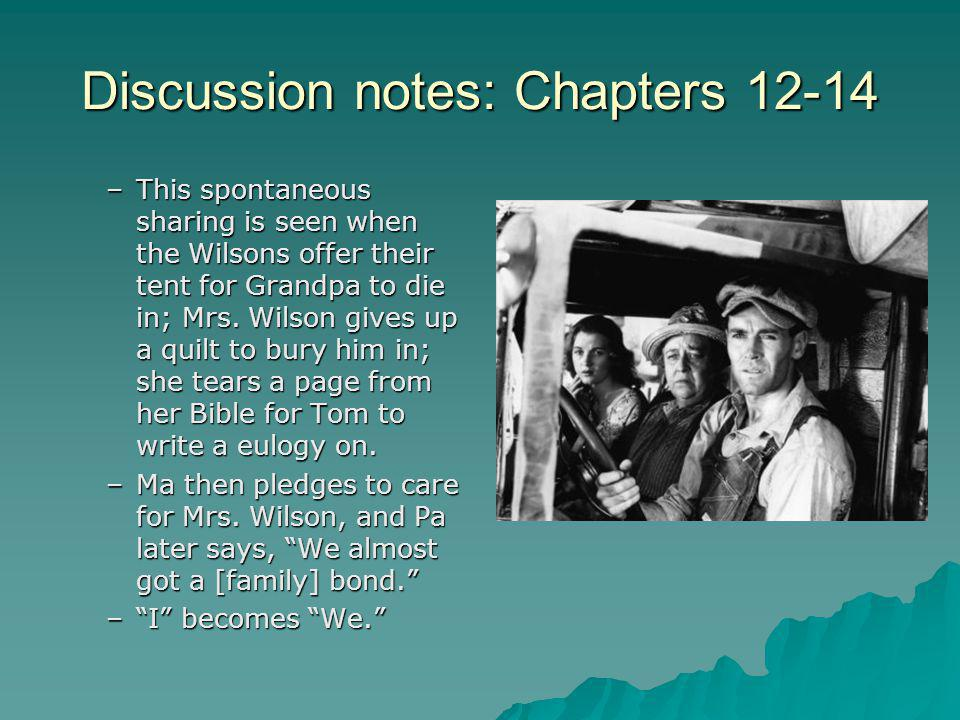 Discussion notes: Chapters 12-14 –This spontaneous sharing is seen when the Wilsons offer their tent for Grandpa to die in; Mrs. Wilson gives up a qui