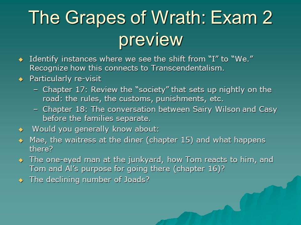 """The Grapes of Wrath: Exam 2 preview  Identify instances where we see the shift from """"I"""" to """"We."""" Recognize how this connects to Transcendentalism. """