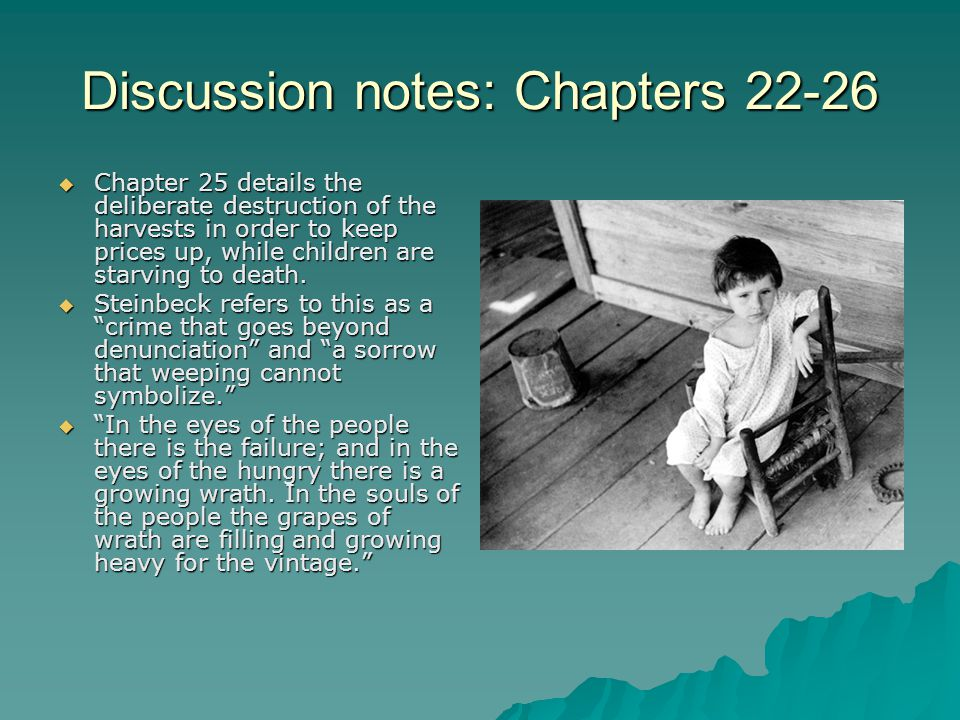 Discussion notes: Chapters 22-26  Chapter 25 details the deliberate destruction of the harvests in order to keep prices up, while children are starvi