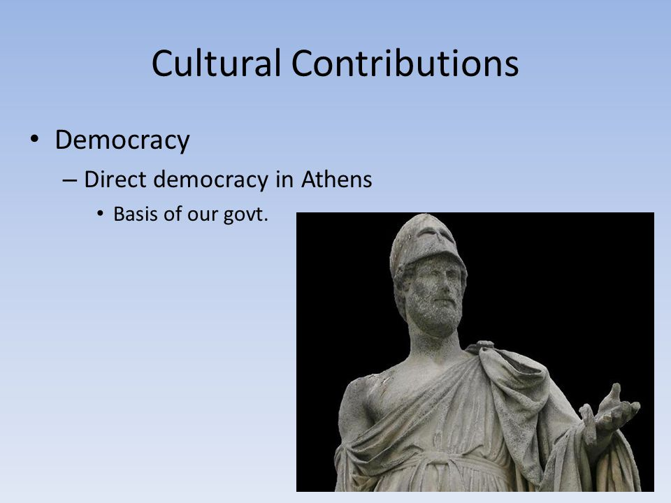 Democracy – Direct democracy in Athens Basis of our govt.