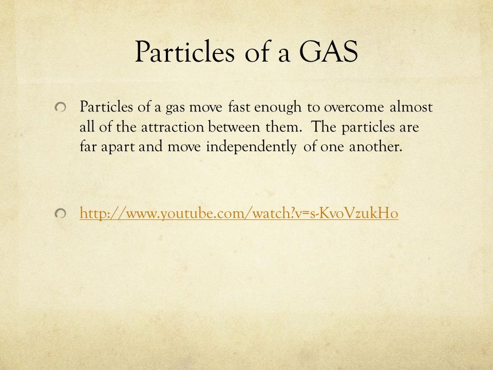 Particles of a LIQUID Particles of a liquid move fast enough to overcome some of the attraction between them. The particles are close together but can