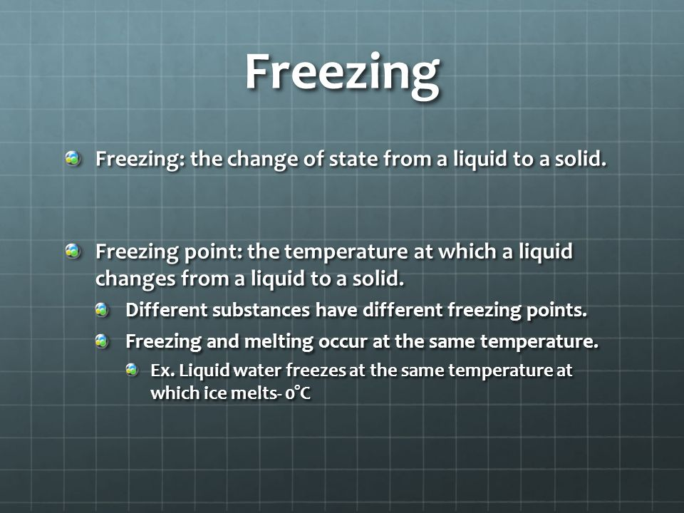 Melting Melting: the change of state in which a solid becomes a liquid by adding energy. Adding energy to a substance increases the temperature of a s