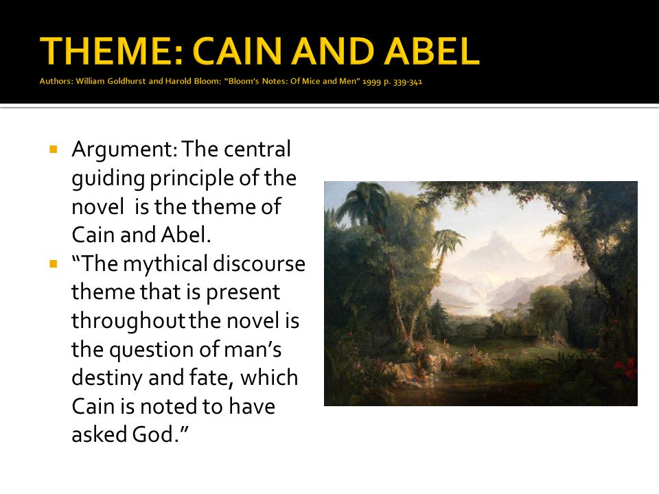 """ Argument: The central guiding principle of the novel is the theme of Cain and Abel.  """"The mythical discourse theme that is present throughout the n"""