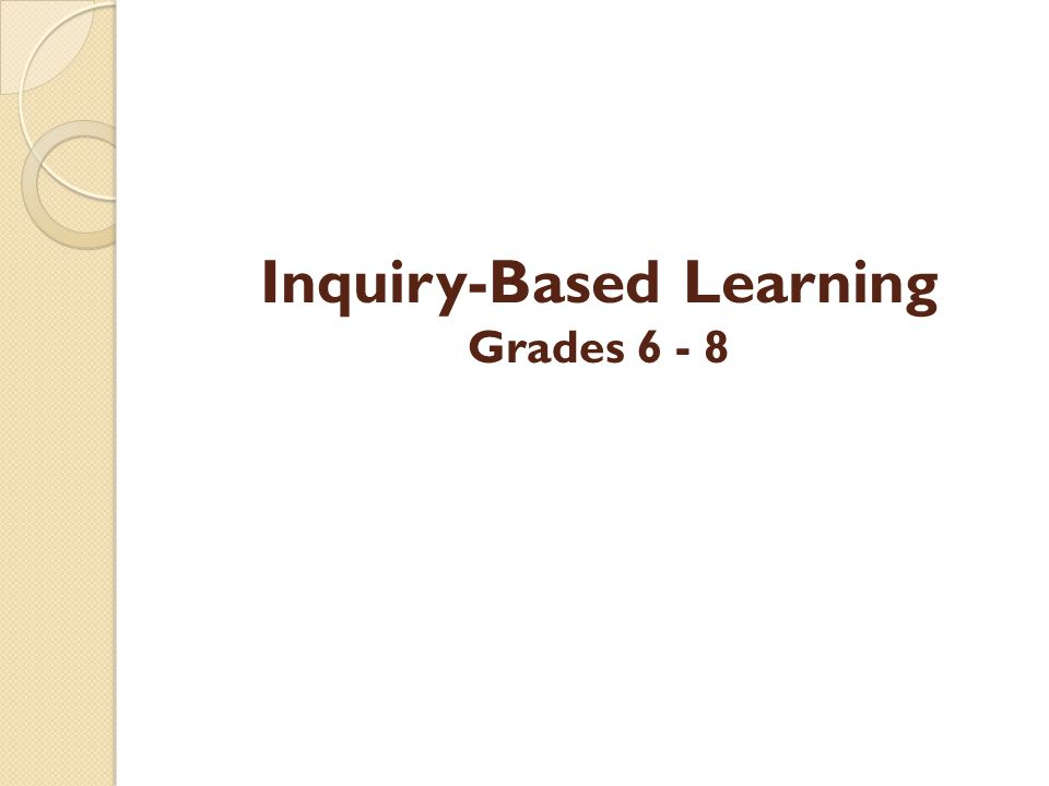 Inquiry-Based Learning Grades 6 - 8