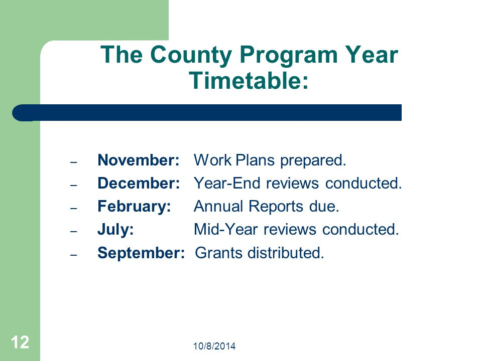 The County Program Year Timetable: – November: Work Plans prepared.