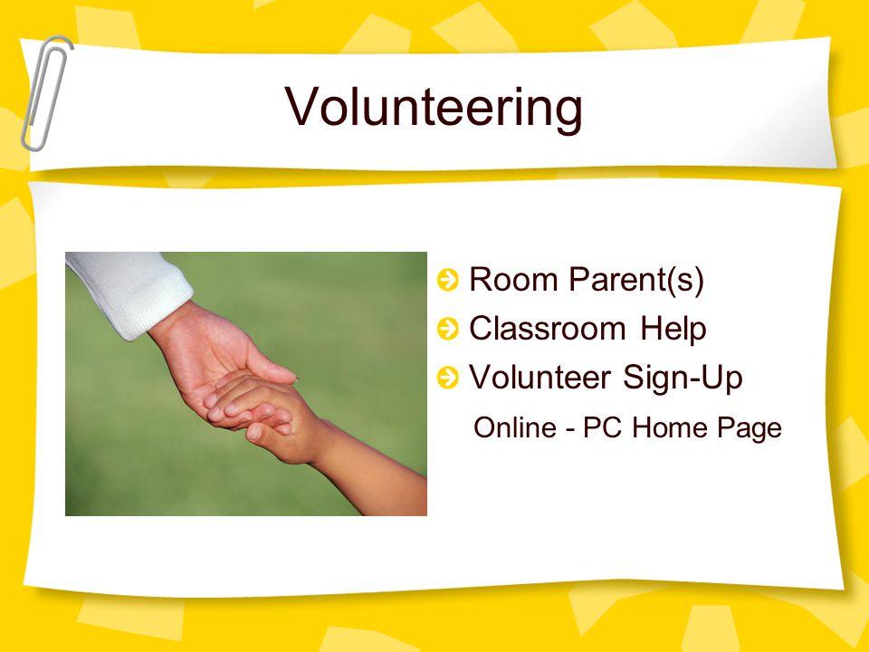 Volunteering Room Parent(s) Classroom Help Volunteer Sign-Up Online - PC Home Page