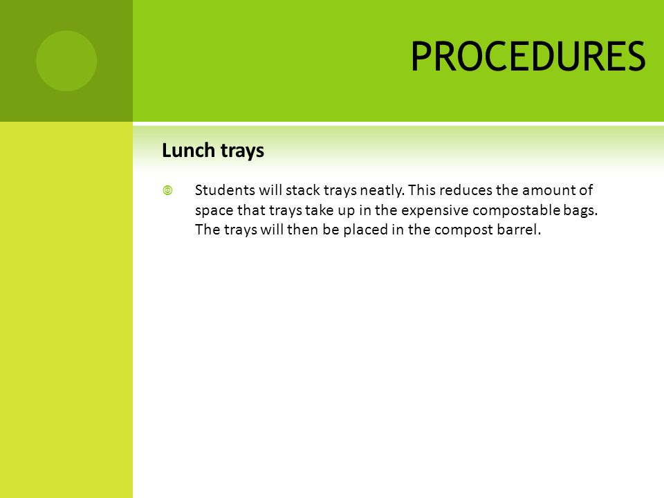 PROCEDURES Lunch trays  Students will stack trays neatly.