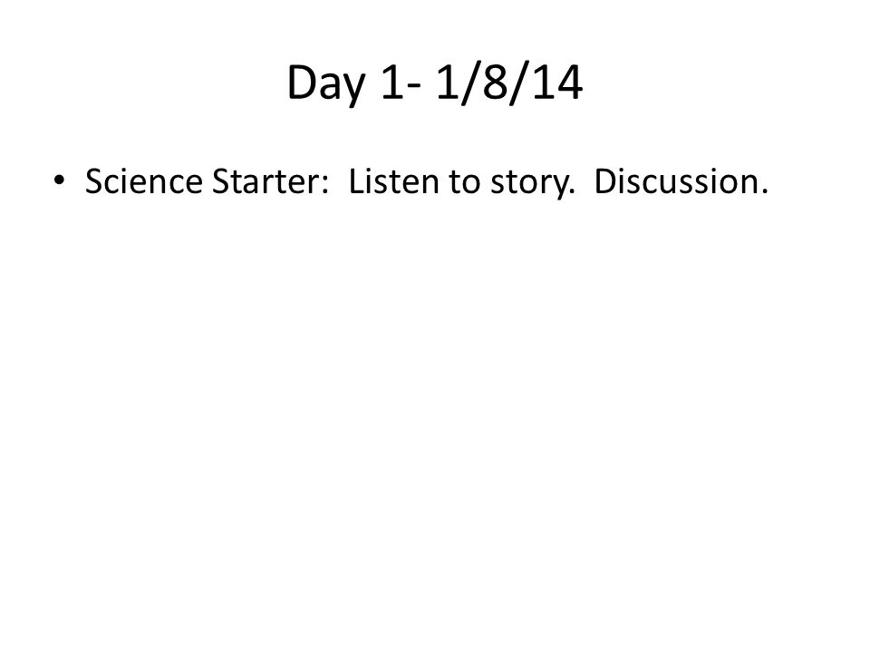 Day 5- 1/14/14 Science Starter: New Seats, then we will correct the web quest.