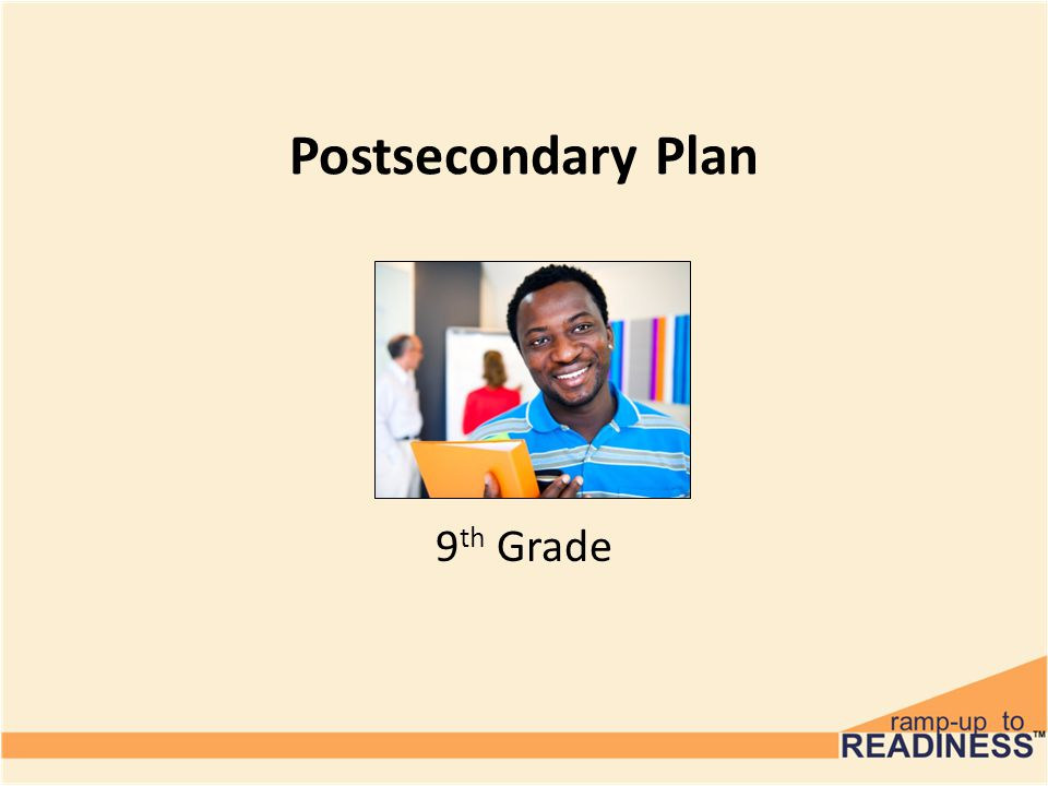 Postsecondary Plan 9 th Grade