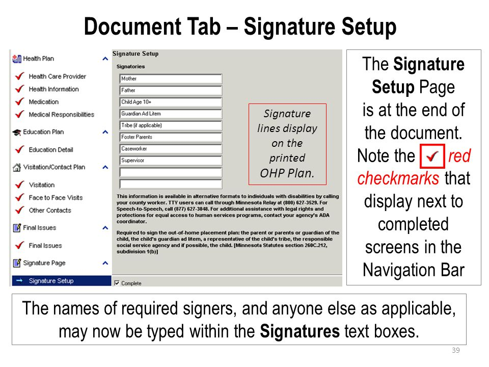 Document Tab – Signature Setup The Signature Setup Page is at the end of the document. Note the xxx red checkmarks that display next to completed scre