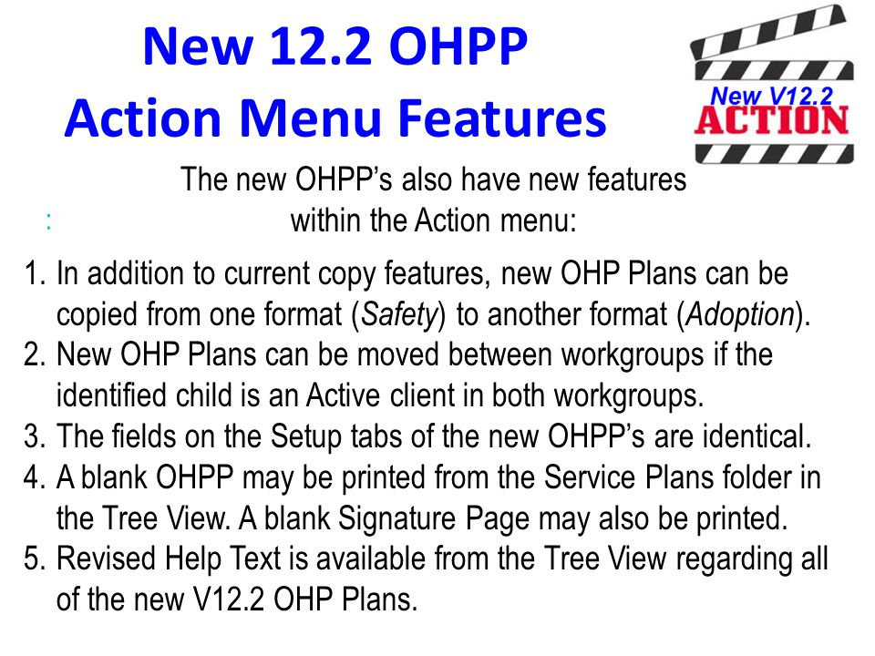 New 12.2 OHPP Action Menu Features : The new OHPP's also have new features within the Action menu: 1.In addition to current copy features, new OHP Pla
